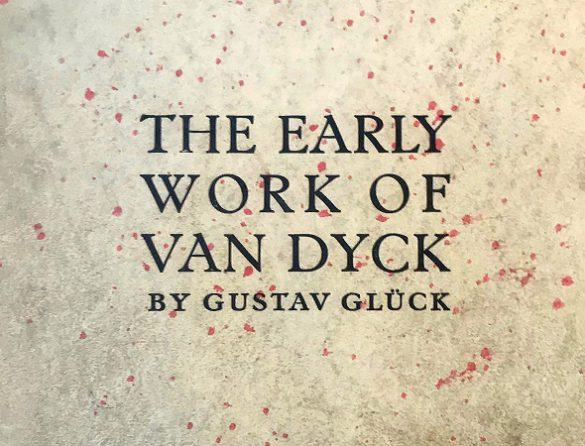 The Early Work of Van Dyck — Gustav Glück